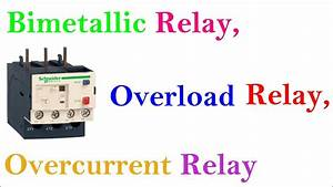 Bimetallic Relay  Overload Relay  Overcurrent Relay Working Principle In Hindi