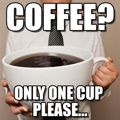 Memes About Coffee - 25 funny coffee memes all caffeine addicts can relate to