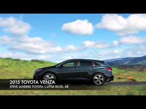 Landers Toyota by See The New 2015 Toyota Venza In Arkansas At Steve Landers