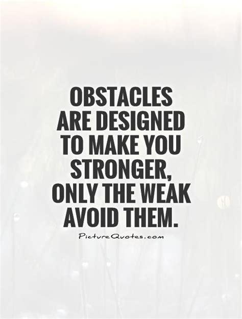 obstacles  designed    stronger   weak