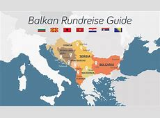 Balkan Rundreise der ultimative Reiseführer!