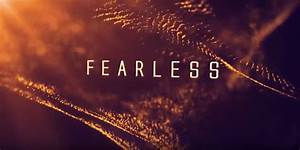 A film about encountering the POWER of God  Fearless