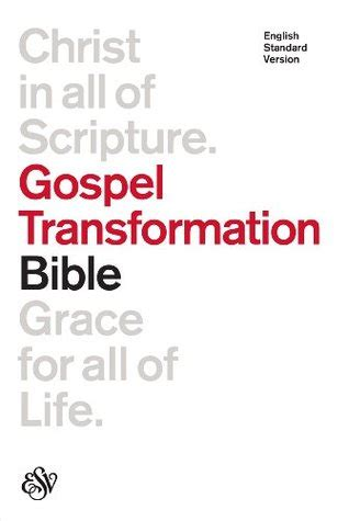 esv gospel transformation bible  anonymous reviews