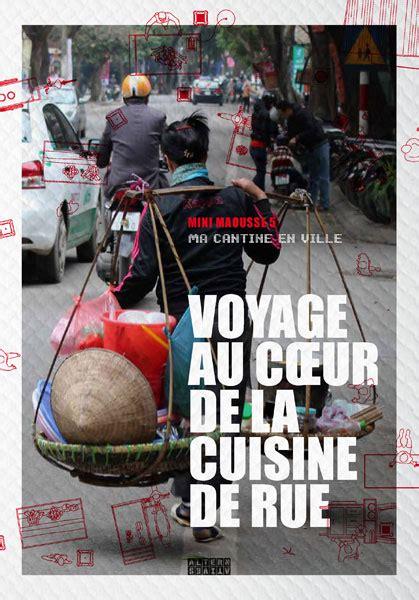 la rue de la cuisine voyage au cœur de la cuisine de rue