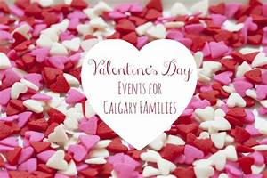 Valentine's Day Events for Families | Family Fun Calgary