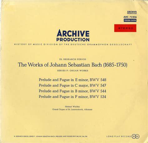 Johann Sebastian Bach Helmut Walcha Prelude And Fugue