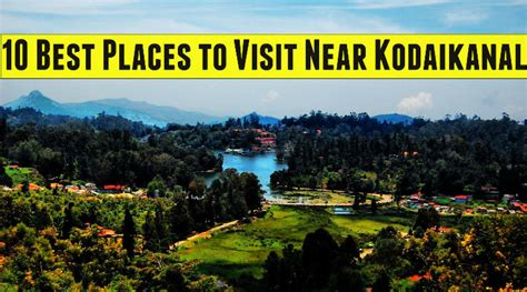 places to visit near kodaikanal india best tourist places in kodaikanal honeymoon spots in 10 best places to visit near kodaikanal 1 kodaikanal lake 2 berijam lake 3 kurinji andavar
