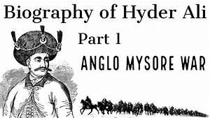Biography of Hyder Ali Part 1 ऐंग्लो मैसूर युद्ध Modern ...