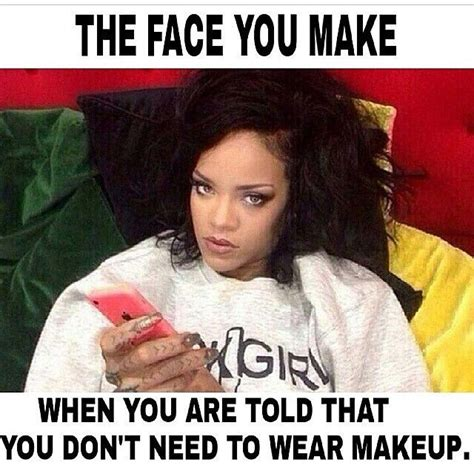 Too Much Makeup Meme - 70 best funny makeup memes images on pinterest makeup quotes funny makeup humor and beauty