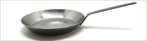 choisir une poele de cuisine comment culotter une poêle acier et l 39 entretenir