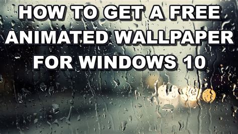 How To Get A Animated Wallpaper Windows 10 - how to get a free animated wallpaper for windows 10