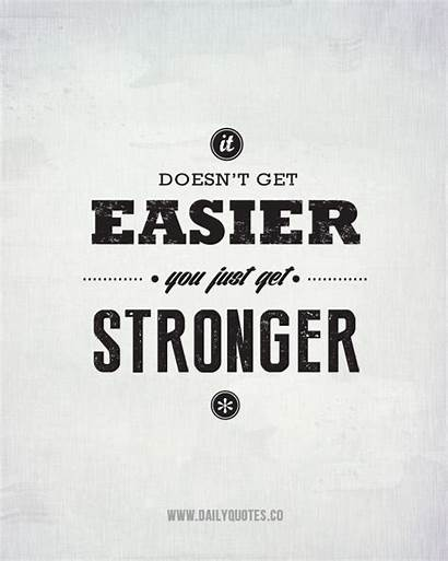 Stronger Quotes Daily Quote Easier Doesn Inspirational