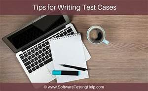 Test Case Tutorial  Ultimate Guide To Write Test Cases