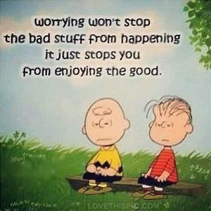 25+ best Stop w... Needless Worry Quotes