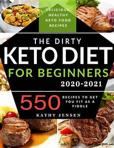The Dirty Keto Diet For Beginners 2020  Turbocharge Your