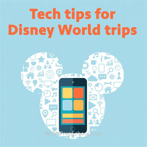 tech tips disney world trips wdw prep school