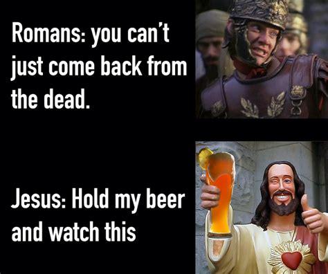Hold My Meme Jesus Hold My Meme Dust The Bible