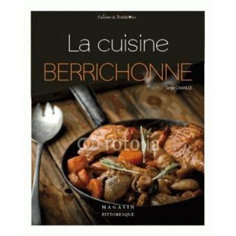 fnac livre cuisine la cuisine berrichonne broché serge camaille achat