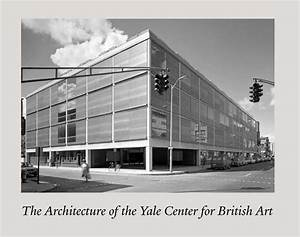 The Architecture of the Yale Center for British Art by ...