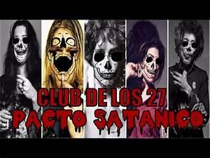 Club Des 27 : el club de los 27 pacto sat nico youtube ~ Medecine-chirurgie-esthetiques.com Avis de Voitures