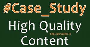 High Quality Content Kaise Likhe in Hindi Case Study