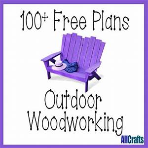 100+ Free Outdoor Woodworking Plans – AllCrafts Free
