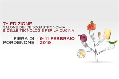 Cucinare Pordenone by Cucinare 2019 Dal 9 All 11 Febbraio 2019 A Pordenone