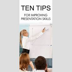 Ten Tips For Improving Your Presentation Skills!! Presentation Presentationskills Career Folio