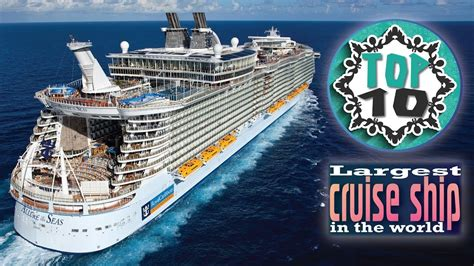 Biggest Passenger Ships In The World by Top 10 Largest Ship In The World 2018 Largest Cruise
