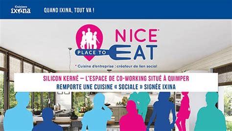 actualité de la franchise ixina qui équipe l 39 entreprise silicon kerné de sa 1ère cuisine sociale choisir sa franchise