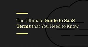 Understanding Saas  The Ultimate Guide To Saas Terms That