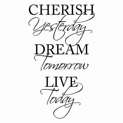 Today Tomorrow Dream Yesterday Cherish Wall Quotes