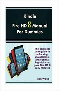 Kindle Fire Hd 8 Manual For Dummies The Complete User