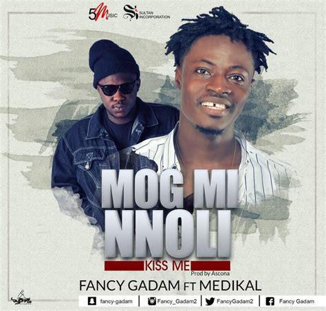 Fancy Gadam - Mog Mi Nnloli (Kiss Me) ft Medikal (Prod By ...