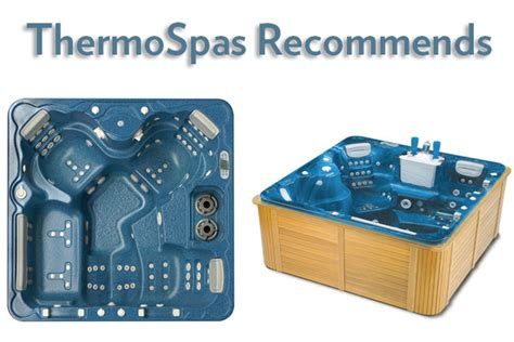 ThermoSpas Recommends: Hot Tubs and Features | ThermoSpas ...