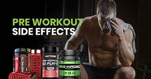 6 Pre Workout Side Effects And How To Avoid Them  2019 Upd