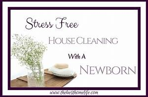Stress Free House Cleaning With A Newborn