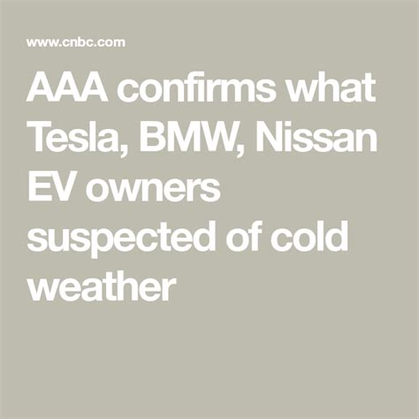 AAA confirms what Tesla, BMW, Nissan EV owners suspected of cold weather | Tesla, Nissan, Nissan ...
