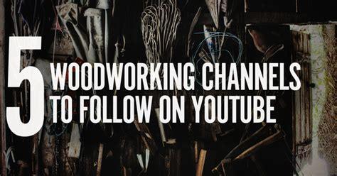 youtube channels  woodworker