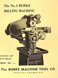 Us Burke No 4 Horizontal Milling Machine Instructions