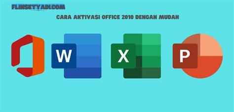 If you do not like using the. Cara Aktivasi Office 2010 Dengan Mudah - Flin Setyadi