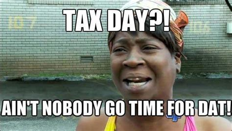 Income Tax Meme - tax day 2015 all the memes you need to see heavy com