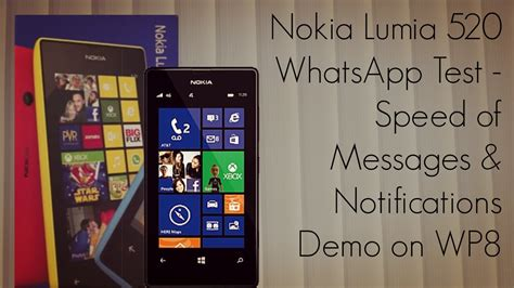 nokia lumia 520 whatsapp test speed of messages notifications demo on wp8