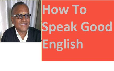 How To Speak Good English With An Indian Teacher! Learn How To Speak Good English! Youtube