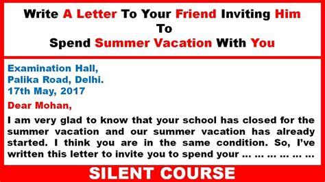 write  letter   friend inviting   spend summer