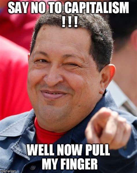 Pull My Finger Meme - chavez meme imgflip
