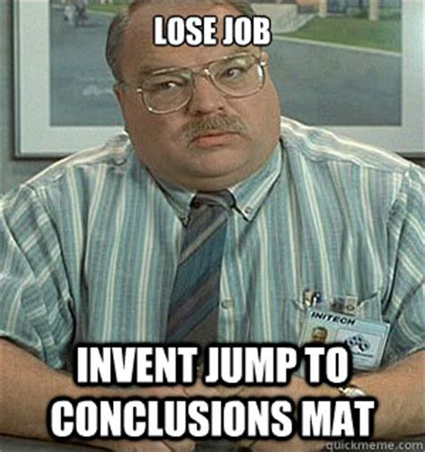 jump to conclusions doormat lose invent jump to conclusions mat tom office space