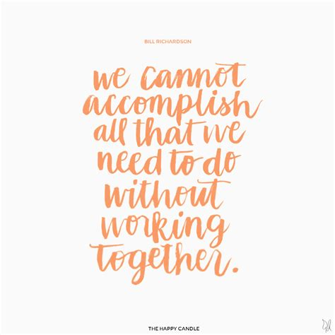 Working Together Quotes Quotes About Being Collaborative Quotesgram