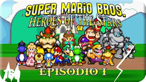 Super Mario Bros Heroes Of The Stars — Ep 1 Español