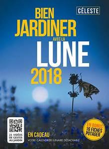 Jardiner Avec La Lune : bien jardiner avec la lune 2018 c leste livre france ~ Farleysfitness.com Idées de Décoration